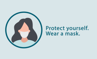 Protect yourself. Wear a mask.