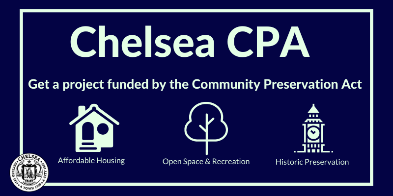 Chelsea Community Preservation Act accepting proposals now.Click to learn more.
